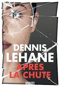 Après la chute par Dennis Lehane
