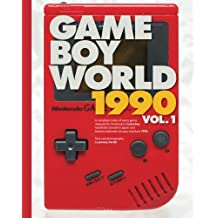 Game Boy World: 1990 Vol. 1 | Black & White Edition: A History of Nintendo Game Boy (Unofficial and Unauthorized): Volume 2