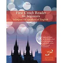 First Czech Reader for beginners: bilingual for speakers of English (Graded Czech readers)