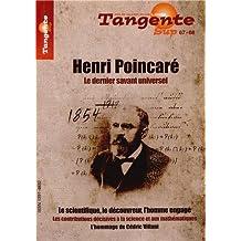 Henri Poincaré. Le dernier savant universel. Le scientifique, le découvreur, l'homme engagé. Les contributions décisives à la science et aux mathématiques. L'hommage de Cédric Villani. Sup 67-68.