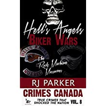Hell's Angels Biker Wars: True Story of The Rock Machine Massacres (Crimes Canada: True Crimes That Shocked The Nation Book 8) (English Edition)