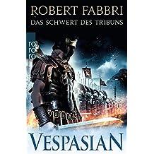 Vespasian: Das Schwert des Tribuns (Die Vespasian-Reihe, Band 1)
