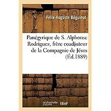 Panégyrique de S. Alphonse Rodriguez, frère coadjuteur de la Compagnie de Jésus : prêché: à la cathédrale de Bourges, le 14 décembre 1888