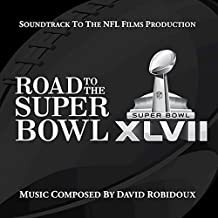 Road To The Super Bowl Xlvii: Soundtrack To The Nfl Films Production