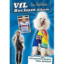 VfL Bochum Album: Unvergessliche Sprüche, Fotos, Anekdoten