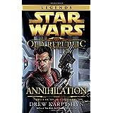 Annihilation: Star Wars Legends (The Old Republic) (Star Wars: The Old Republic - Legends) by Drew Karpyshyn (2013-10-29)