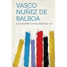 Vasco Nunez de Balboa