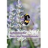 Schwäbischer Haus-und Heimatkalender 2017: Mit Mond-, Wetter- und Bauernkalender