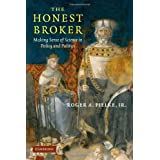 [ THE HONEST BROKER MAKING SENSE OF SCIENCE IN POLICY AND POLITICS BY PIELKE, ROGER A., JR.](AUTHOR)PAPERBACK