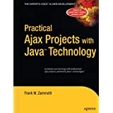 Practical Ajax Projects with Java Technology (Expert's Voice) by Frank Zammetti (2006-07-24)