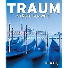 Traumstädte der Welt (KUNTH TRAUM...)