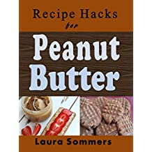 Recipe Hacks for Peanut Butter (Cooking on a Budget Book 5) (English Edition)
