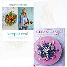 Keep It Real and Clean Cakes 2 books Bundle Collection - Create a healthy, balanced and delicious life - for you and your family, Delicious pâtisserie made with whole, natural and nourishing ingredients and free from gluten, dairy and refined sugar