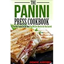 PANINI RECIPES: Here`s The huge recipes of Italian Panini, Panini sandwiches, Panini ham, Panini burgers, and many other Panini recipes with Step by Step ... other easy cooking methods (English Edition)