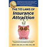 The 10 Laws of Insurance Attraction: How to dramatically slash your premiums while improving the performance and profitability of your company! (English Edition)