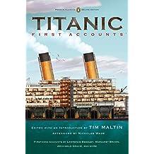 Titanic: First Accounts (Penguin Classics Deluxe Edition) (Penguin Classics Deluxe Editions)