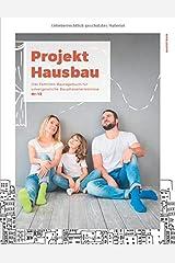 Projekt Hausbau - Das Familien-Bautagebuch für unvergessliche Bauphasenerlebnisse (#13) Taschenbuch