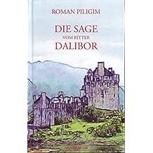 Die Sage vom Ritter Dalibor: Ein Mysterienspiel in vier Akten