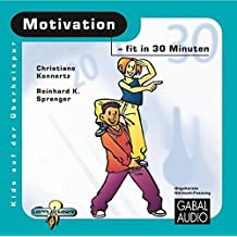 Motivation - fit in 30 Minuten (Kids auf der Überholspur / Fit in 30 Minuten)