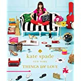 [(Kate Spade New York: Things We Love : Twenty Years of Inspiration, Intriguing Bits and Other Curiosities)] [By (author) Kate Spade New York ] published on (January, 2013)