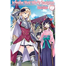 In Another World With My Smartphone: Volume 7 (English Edition)