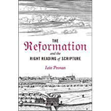 The Reformation and the Right Reading of Scripture