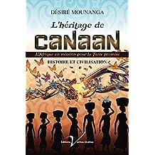 L'héritage de Canaan: L'Afrique en mission pour la Terre promise