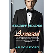 Secret Shades Aroused Book 1