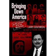 Bringing Down America: An FBI Informer with the Weathermen (English Edition)