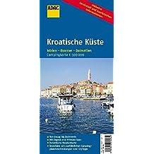 ADAC Camping Karte Kroatische Küste: Istrien, Kvarner Golf, Dalmatien (ADAC Campingführer)