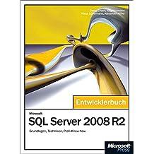 Microsoft SQL Server 2008 R2 - Das Entwicklerbuch: Grundlagen,Techniken,Profi-Know-how
