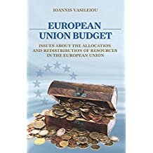 EUROPEAN UNION BUDGET-ISSUES ABOUT THE ALLOCATION AND REDISTRIBUTION OF RESOURCES IN THE EUROPEAN UNION