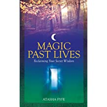 Magic Past Lives: Discover the Healing Powers of Positive Past Life Memories