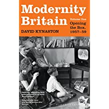 Modernity Britain: Book One: Opening the Box, 1957-1959 (Modernity Britain Series)