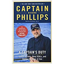 A Captain's Duty: Somali Pirates, Navy SEALs, and Dangerous Days at Sea by Richard Phillips (2011-01-18)