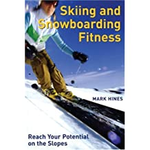 Skiing and Snowboarding Fitness: Reach Your Potential on the Slopes