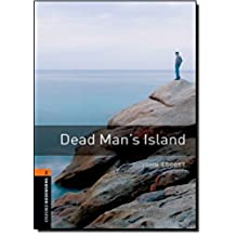Oxford Bookworms Library: Level 2:: Dead Man's Island: 700 Headwords (Oxford Bookworms ELT)