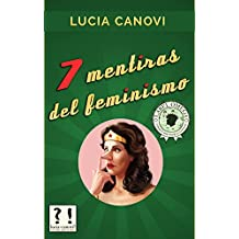 7 mentiras del feminismo (Spanish Edition)