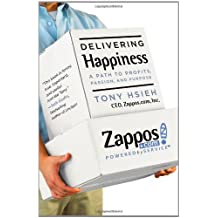 Delivering Happiness: A Path to Profits, Passion, and Purpose by Tony Hsieh (2010-06-07)