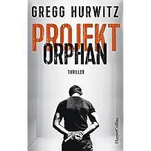 Projekt Orphan: Thriller Neuerscheinung (Evan Smoak 2) (German Edition)