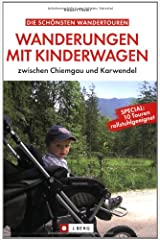 Wanderungen mit Kinderwagen: zwischen Chiemgau und Karwendel Taschenbuch