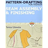 Pattern-drafting for Fashion: 4: Seam Assembly & Finishing by Teresa Gilewska (2011-11-21)