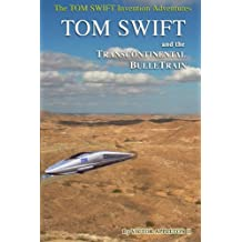 Tom Swift and His Transcontinental Bulletrain: Volume 3
