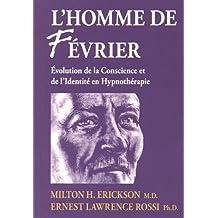 L'homme de fevrier : Evolution de la conscience et de l'identité en hypnothérapie