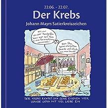 Der Krebs: Johann Mayrs Satierkreiszeichen. 22. Juni bis 22. Juli