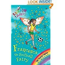 Francesca the Football Fairy: The Sporty Fairies Book 2 (Rainbow Magic)
