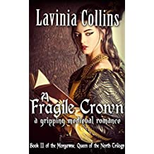 A FRAGILE CROWN: a gripping medieval romance (The Queen of the North trilogy Book 2)