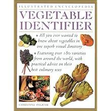Vegetable Identifier (Illustrated Encyclopedia) by Christine Ingram (2001-08-23)