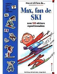 Max, fan de ski : Avec 150 stickers repositionnables