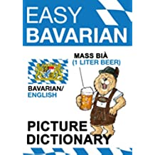Easy Bavarian - Picture Dictionary - Oktoberfest Edition (English Edition)